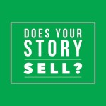 Does Your Story Sell? 3 Methods On How To Tell Your Story So People Buy